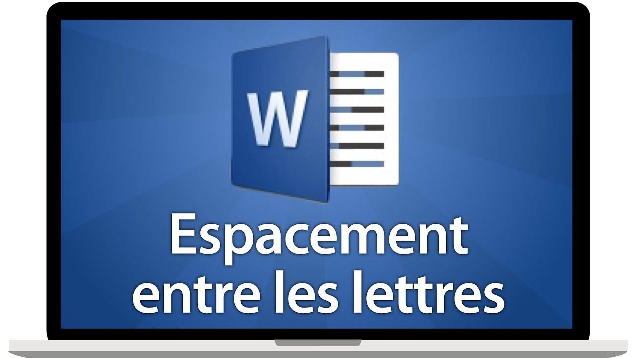 Modifier l'espacement entre les lettres sous Word