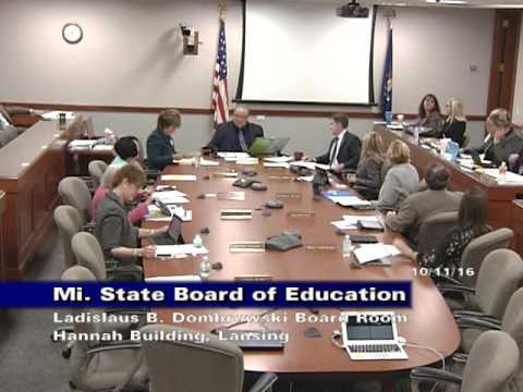 Michigan State Board of Education Meeting for October 11, 2016 - Morning Session