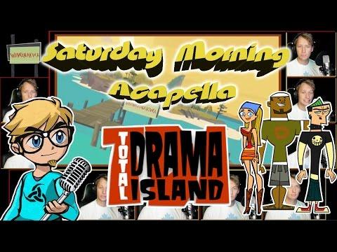 TOTAL DRAMA ISLAND Theme - Saturday Morning Acapella