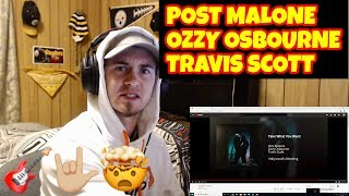 POST MALONE - Take What You Want REACTION (ft. Ozzy Osbourne & Travis Scott)