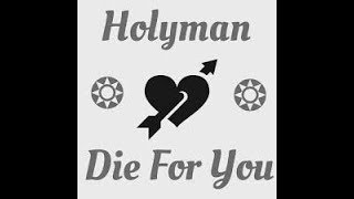 holyman die for you