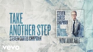 Steven Curtis Chapman - Take Another Step (Official Pseudo Video)