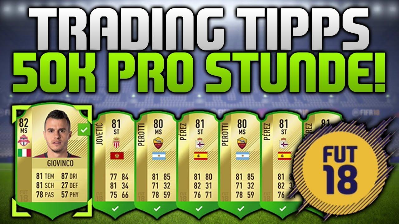 Fifa 18 Trading Tipps 50k Pro Stunde Beste Trading Methode
