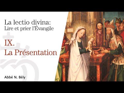 Conférences sur la Lectio divina - IX. La Présentation - par l'abbé Nicolas Bély