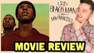 The Last Black Man in San Francisco - Movie Review | A Must See A24 Movie