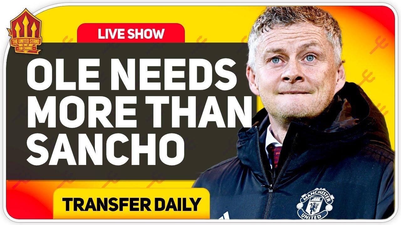 Solskjaer Demands More Than Sancho! Man Utd Transfer News
