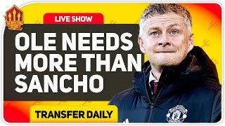 Solskjaer Demands More Than Sancho! Man Utd Transfer News