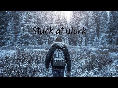 Stuck at Work | Beautiful Chill Mix