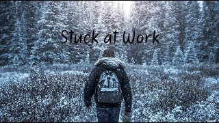 Stuck at Work | Beautiful Chill Mix
