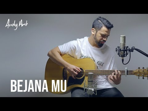 Bejana Mu (Cover) By Andy Ambarita
