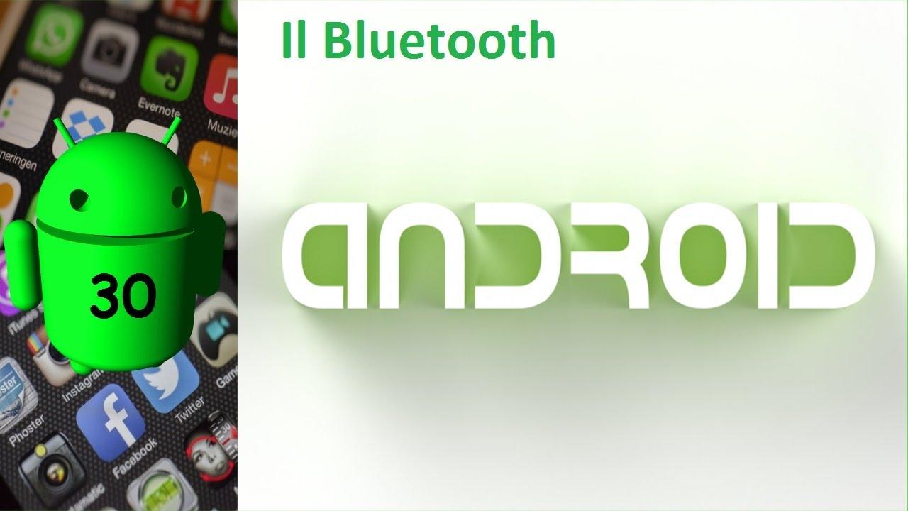 Come creare app android - 30: Il bluetooth