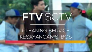 FTV SCTV - Cleaning Service Kesayangan Si Bos