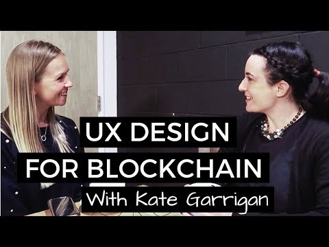 UX design for Blockchain - Interviewing Kate Garrigan