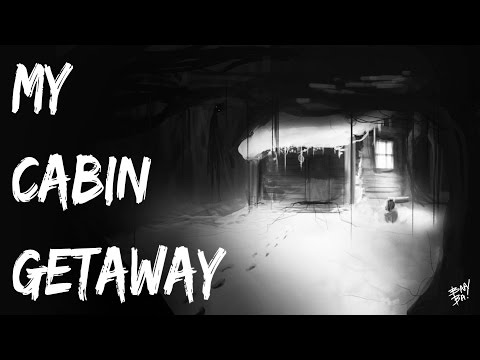 Scary Stories Video - My Cabin Getaway - Nightmare Fuel