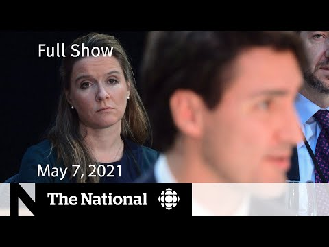 CBC News: The National | Trudeau's chief of staff testifies; Manitoba restrictions | May 7, 2021