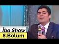 İbo Show - 8. Bölüm (Hakan Peker - Ekrem Çelebi - Yağız Varol - Çelik) (2006)