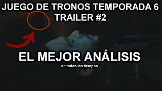 Juego de Tronos Temporada 6 Trailer #2 Análizado