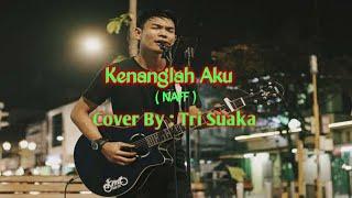 Download Mp3 Kenanglah Aku  Naff  - Cover By Tri Suaka  Musisi Jogja Project