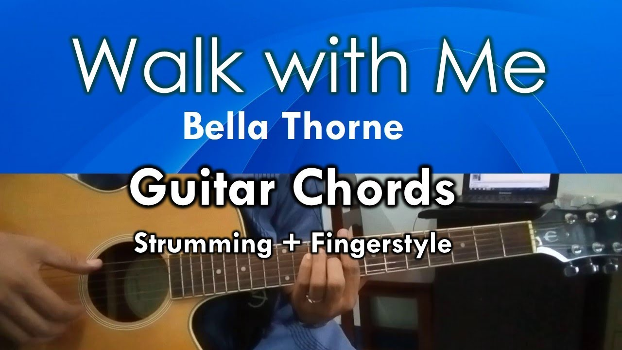 Walk With Me Bella Thorne Guitar Chords Youtube