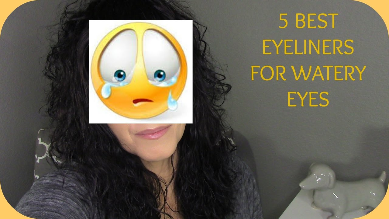 5 BEST EYELINERS FOR THE WATERLINE | WATERY EYES - YouTube