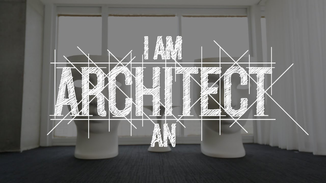 Architecture Architecte I Am An Architect Discover Architecture