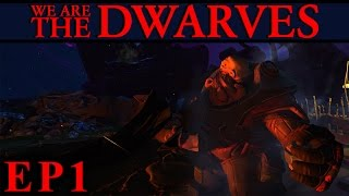 We Are The Dwarves Ep 1 Introducing Dwarves Gameplay, Let's Play