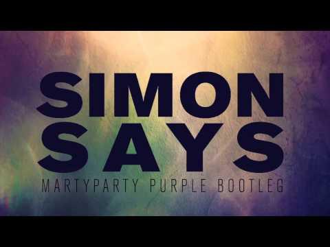 MartyParty - Simon Says (Purple Bootleg) [Free DL]
