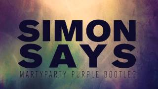 MartyParty - Simon Says (Purple Bootleg) [Free DL]