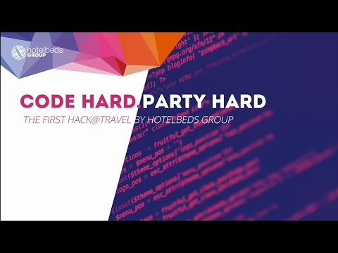 Code hard. Party hard. The first Hack@Travel by Hotelbeds Group.
