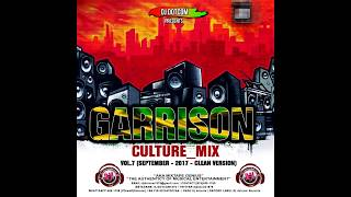 DJ DOTCOM GARRISON CULTURE MIX VOL 7 SEPTEMBER   2017   CLEAN VERSION