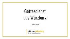 Gottesdienst für das Bistum Würzburg am 26. April 2020