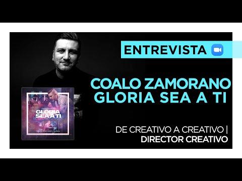 Coalo Zamorano - Entrevista sobre su último álbum «Gloria sea a Ti»  en DIRECTOR CREATIVO