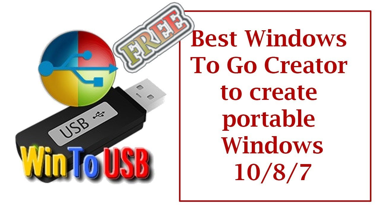 WinToUSB || Creating a portable Windows to run from any Removable Device