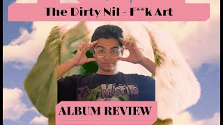 ALBUM REVIEW: The Dirty Nil - F**k Art