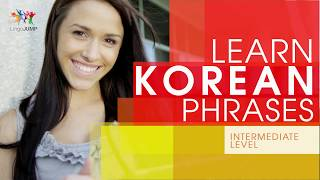 Learn Korean Phrases - Intermediate Level! Learn important Korean words, phrases & grammar - fast!