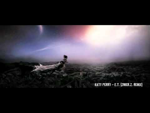 Katy Perry - ET (zwieR.Z. Remix)
