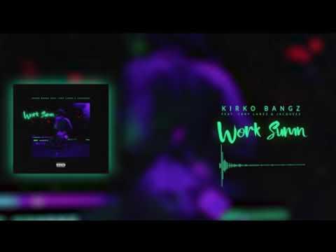 Kirko Bangz - Work Sumn (NEW SONG 2018)