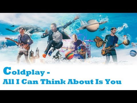 Coldplay - All I Can Think About Is You (Lyrics Ingles & Subtitulos Español)