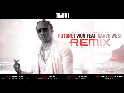 Future - I Won (REMIX) ft. Kanye West (Prod. By @DJPREPAID)