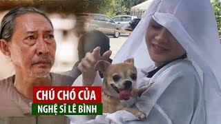 Chuyện về chú chó Lucky quấn quýt bên nghệ sĩ Lê Bình