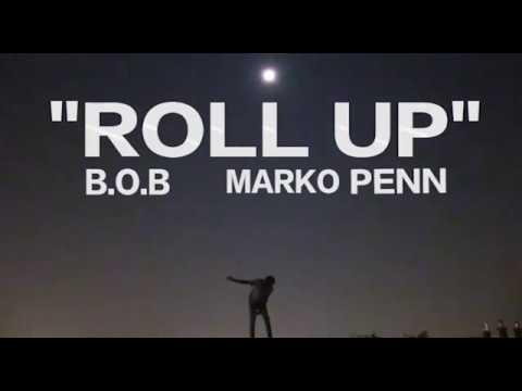 B.o.B Roll Up (lyric video) Feat Marko Penn