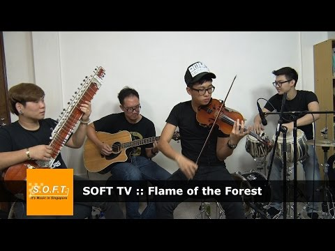 SOFT TV :: Flame of the Forest [Singapore Music]