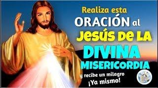 REALIZA ESTA ORACIÓN AL JESÚS DE LA DIVINA MISERICORDIA Y RECIBE UN MILAGRO YA MISMO