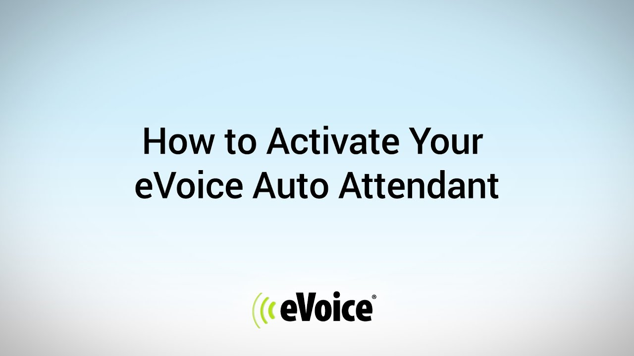 How To Activate Your eVoice Auto Attendant
