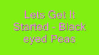 Lets Get It Started - Black eyed peas