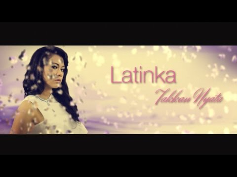 Latinka - Takkan Nyata (Official Video Lyric)
