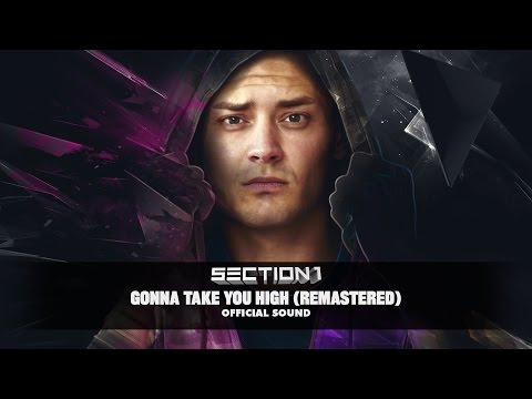 Section 1 - Gonna Take You High [Remastered] (Official Sound HD)