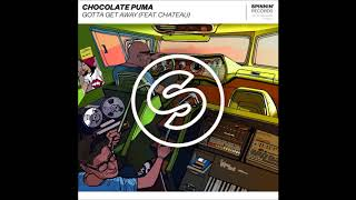 Chocolate Puma feat. Chateau - Gotta Get Away (Extended Club Edit)