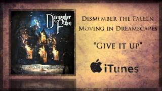 "Dismember the Fallen - ""Give it Up"" (2012)"