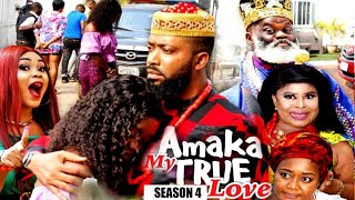 AMAKA MY TRUE LOVE (SEASON 4) {NEW MOVIE} - 2021 LATEST NIGERIAN NOLLYWOD MOVIES